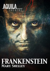 Mary Shelley's Frankenstein performed by Aquila Theatre