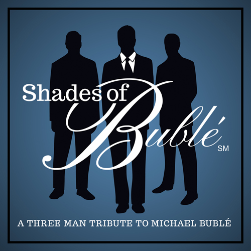 Shades of Bublé: A 3-Man Tribute to Michael Bublé