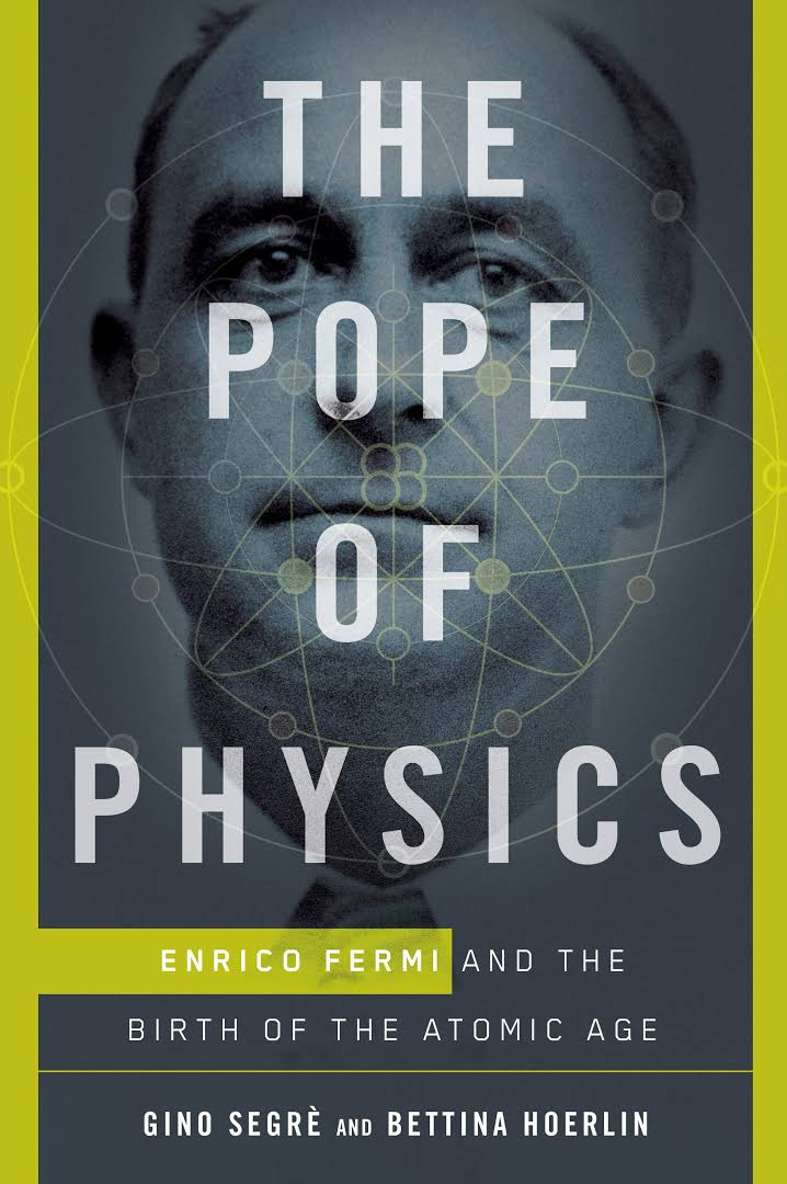Enrico Fermi: Architect of the Atomic Age