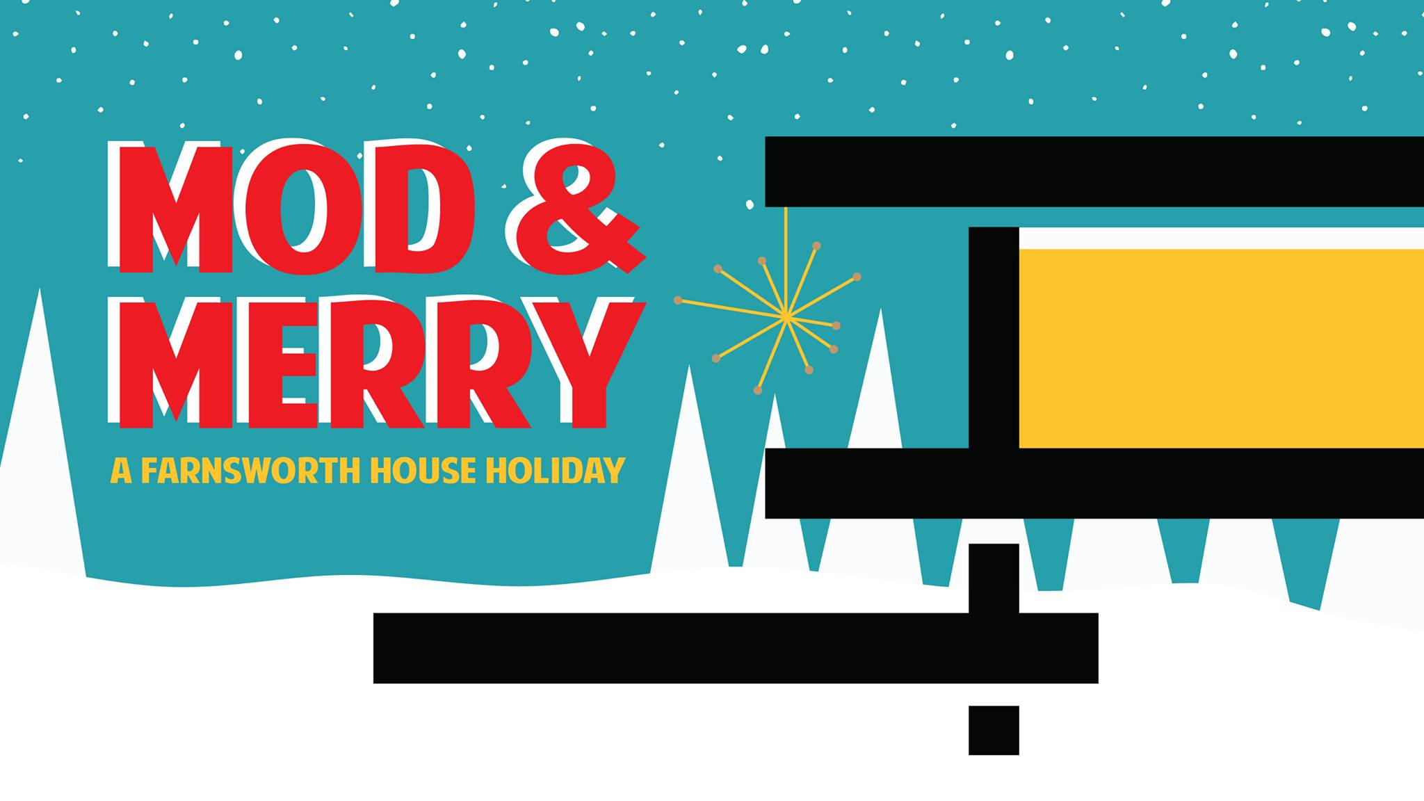 Mod & Merry: A Farnsworth House Holiday