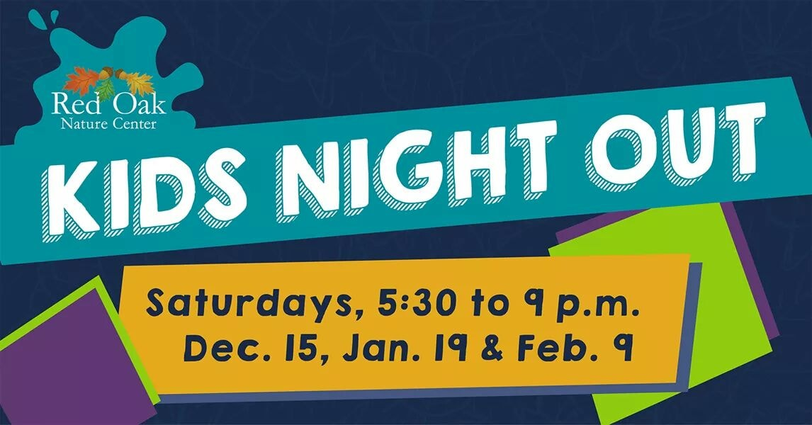 Kids Night Out @ Red Oak Nature Center