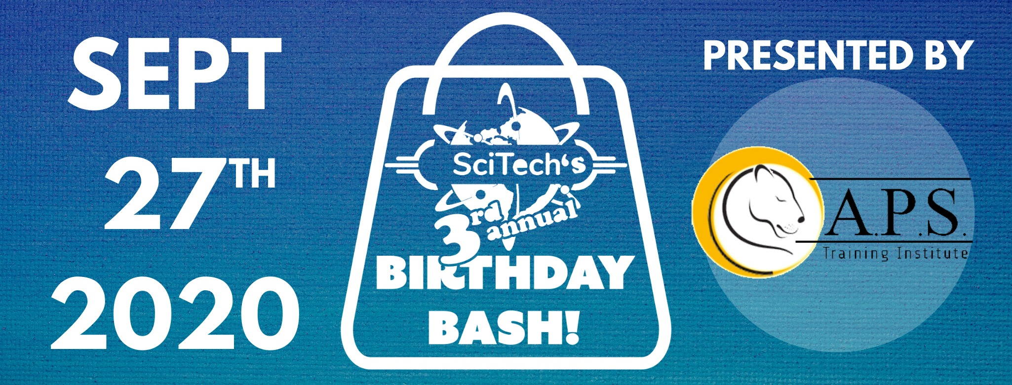 SciTech 3rd Annual Birthday Bash